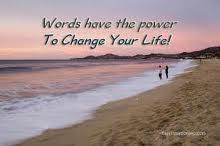 Words Have Power to Change Your Life