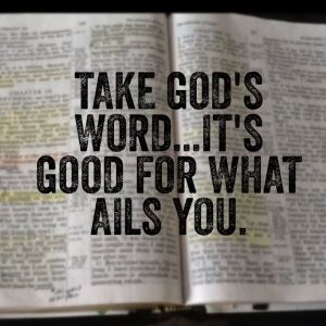 God's Word is good for what ails you